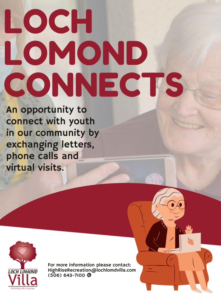 Poster reads: Loch Lomond Connects An opportunity to connect with youth in our community by exchanging letters, phone calls and virtual visits. For more infomraiton please contacts HighRiseRecreation@LochLomondVilla,com or 506 643 7100